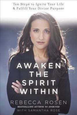Awaken the Spirit Within By Rosen, Rebecca/ Rose, Samantha